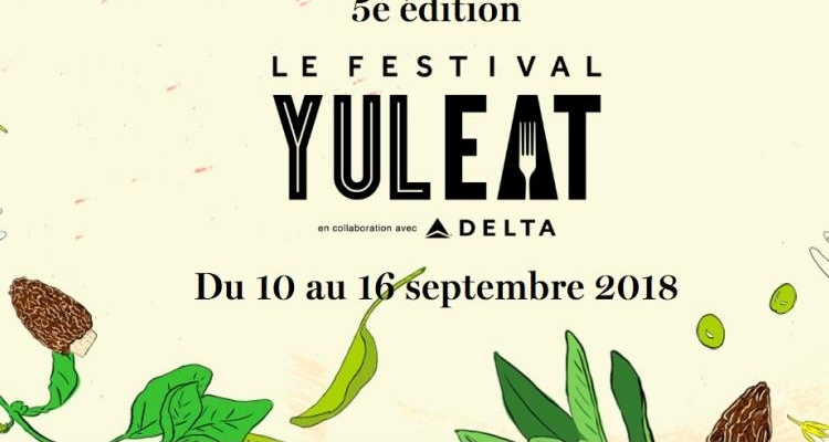 Plaisirs gourmands et classes de maître au menu de la 5e Edition du Festival YUL EAT !