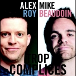 Alex Roy & Mike Beaudoin | Souper Spectacle