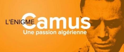 L'Énigme Camus: une passion algérienne