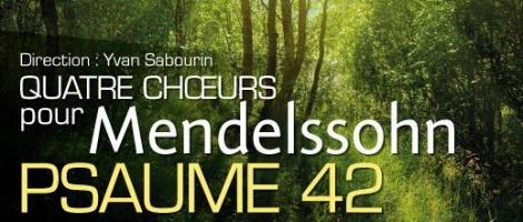 Quatre choeurs pour Mendelssohn