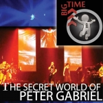 Big Time | The Secret World Of Peter Gabriel