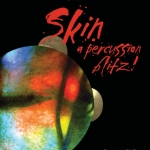 Skin, a percussion blitz!