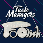 FoOlish, Task Managers, Little Daisies et+