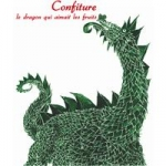 Confiture le dragon qui aimait les fruits