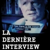 La derni�re interview